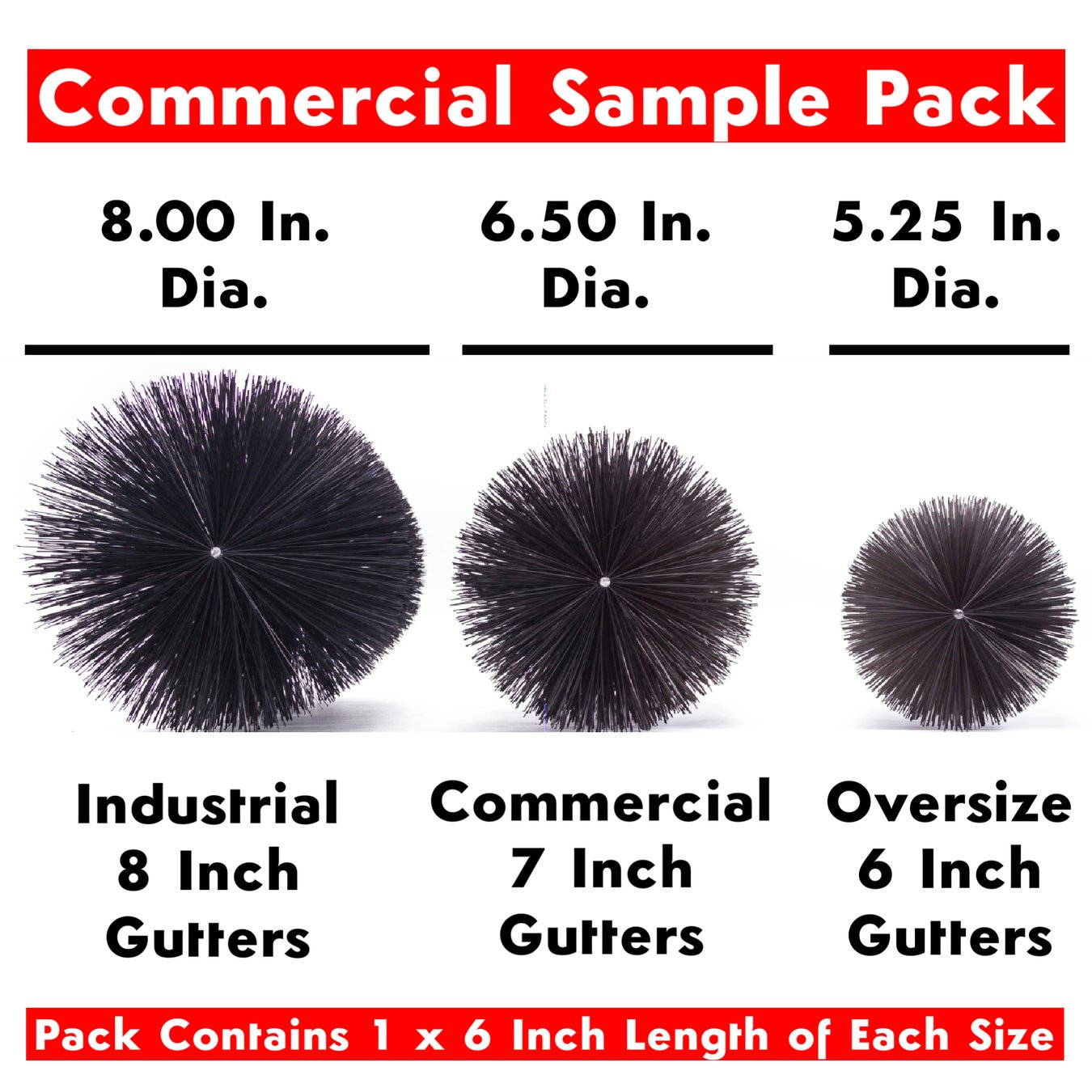 Commercial Sample Pack - 8.00, 6.50, 5.25 Inch Diameter Brushes - GutterBrush