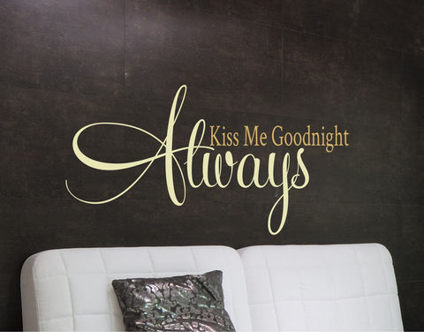 Bedroom Wall Decal -Always Kiss Me Goodnight