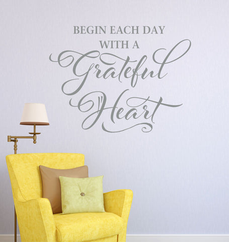 Quote Wall Decal - Begin each day with a Grateful Heart