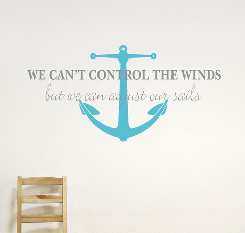 We Can't Control the Winds Vinyl Wall Decal