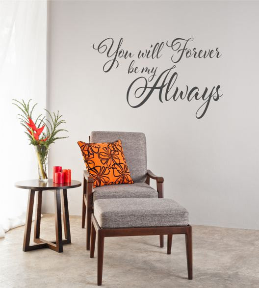 You will Forever be my Always Wall Decal -