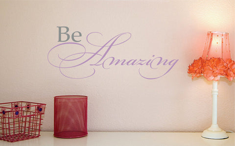 Be Amazing Vinyl  Wall Decal