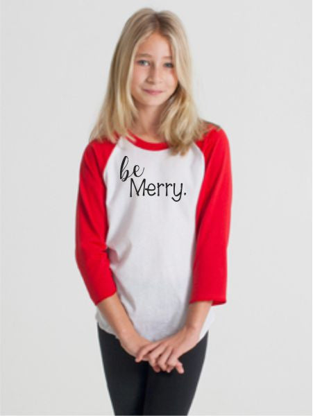 Christmas Raglan~ Be Merry