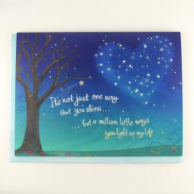 It's not just one way that you shine... Loving Thoughts Greeting Card