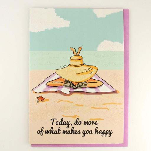 Today, do more of what makes you happy.. Birthday Card