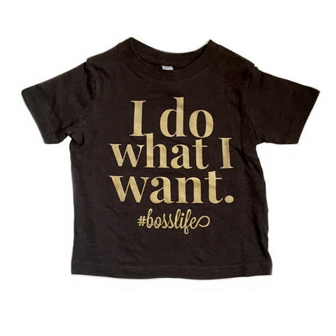 I Do What I Want #Bosslife Toddler T-shirt - Chamomile + Roses