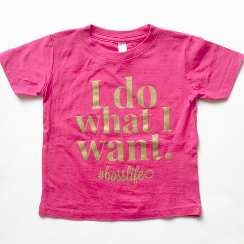 I Do What I Want #Bosslife Toddler T-shirt Pink or Charcoal - Chamomile + Roses