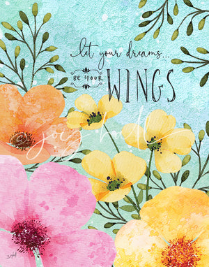 Let Your Dreams Be Your Wings Art Print
