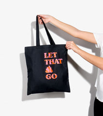 Let That Sh*t Go Tote