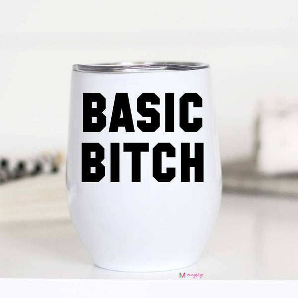 Wine Cup (Metal Insulated) - Basic Bitch