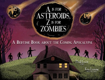 Books (Adult) - A is for Asteroids, Z is for Zombie: A Bedtime Book About the Coming Apocalypse