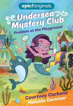 Book - Undersea Mystery Club: Problem at the playground