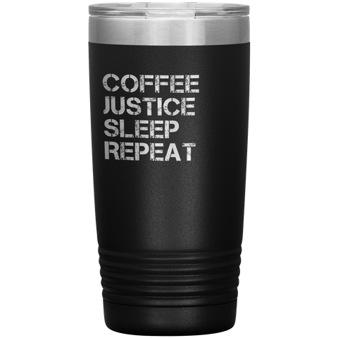 Coffee, Justice, Sleep, Repeat LEO and Police Tumbler