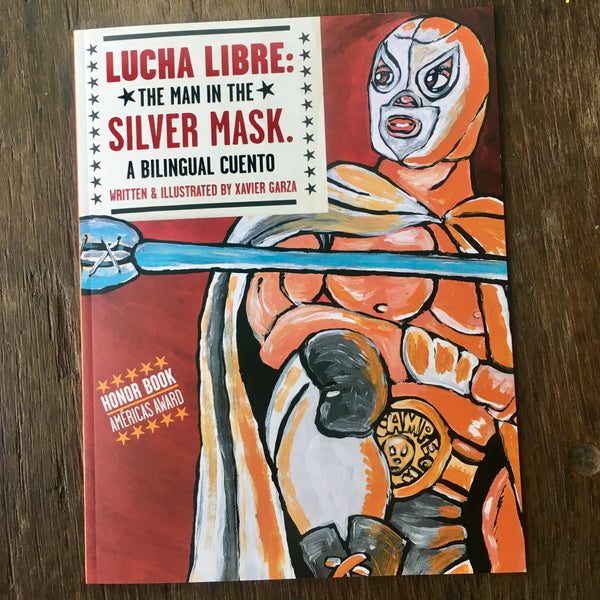 """Lucha Libre: The Man in the Silver Mask"" A bilingual cuento"