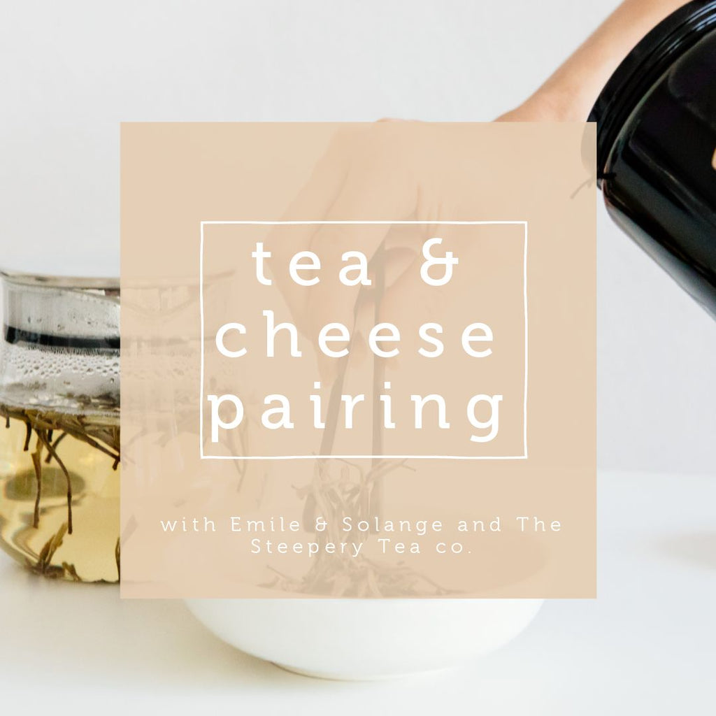 The Steepery Tea Co - Tea & Cheese paired evening