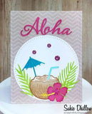 ALOHA TROPICAL DRINK DIE SET - GINA MARIE DESIGNS - The Heart Desires