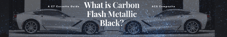 What is Carbon Flash Metallic Black? | Is it on my C7 Corvette? | ACS Composite