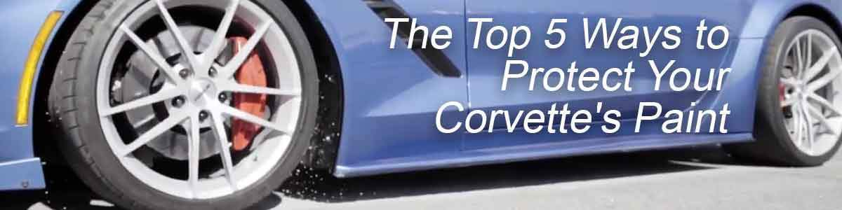The Top 5 Ways to Protect Your Corvette's Paint