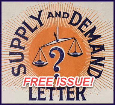 Get a Free Issue of The Supply and Demand Letter
