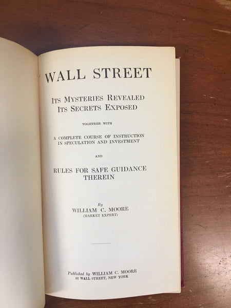 Wall Street It's Mysteries Revealed...William C. Moore  1st Edition