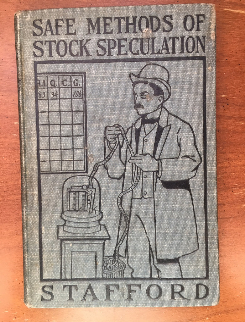 Safe Methods of Stock Speculation by William Young Stafford 1st Edition