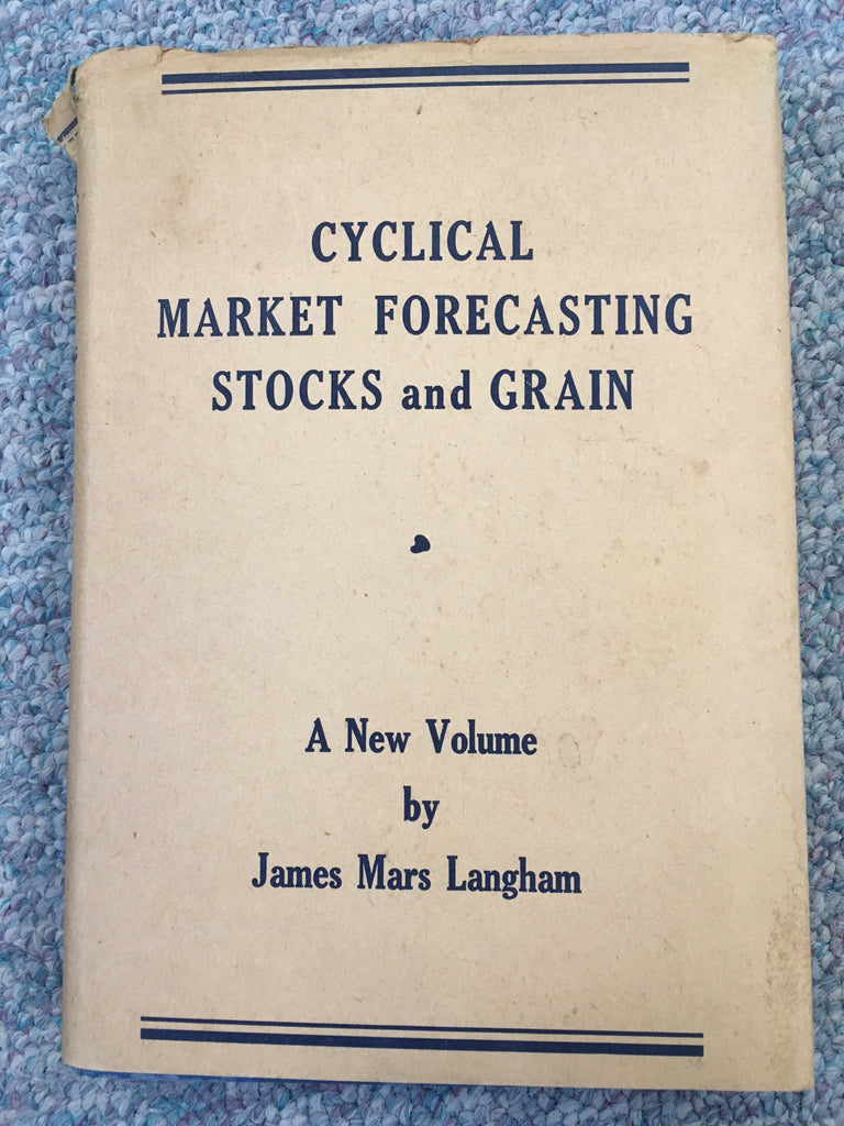 Cyclical Market Forecasting Stocks and Grain-James Mars Langham - 1st edition