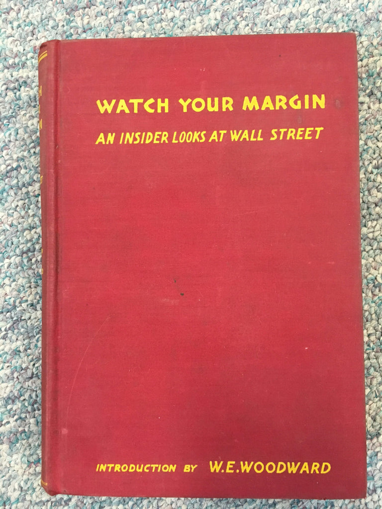 Watch Your Margin by Anonymous 1st Edition 1930