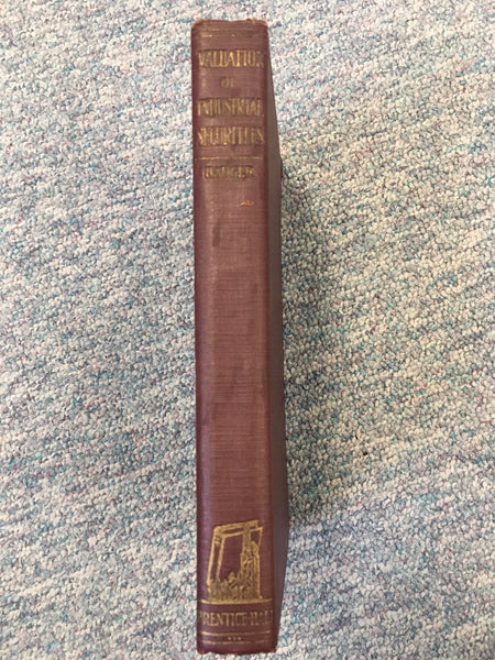 Valuation of Industrial Securities by Ralph Eastman Badger 1st edition 1925