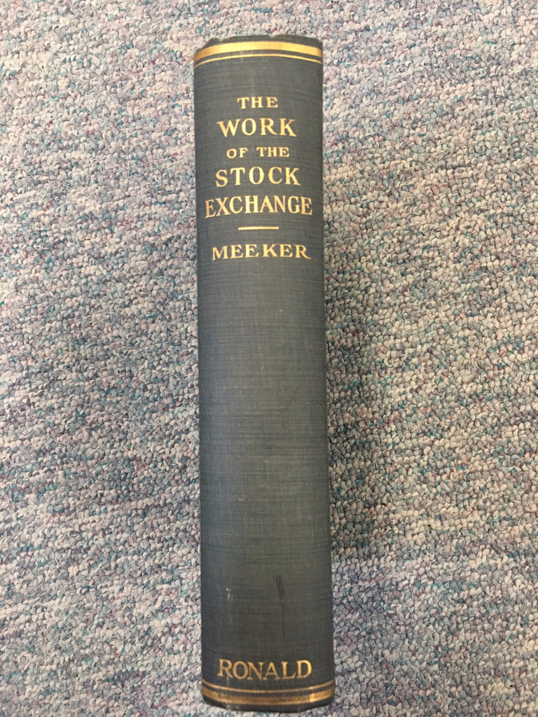 The Work of the Stock Exchange by J. Edward Meeker first edition 1927