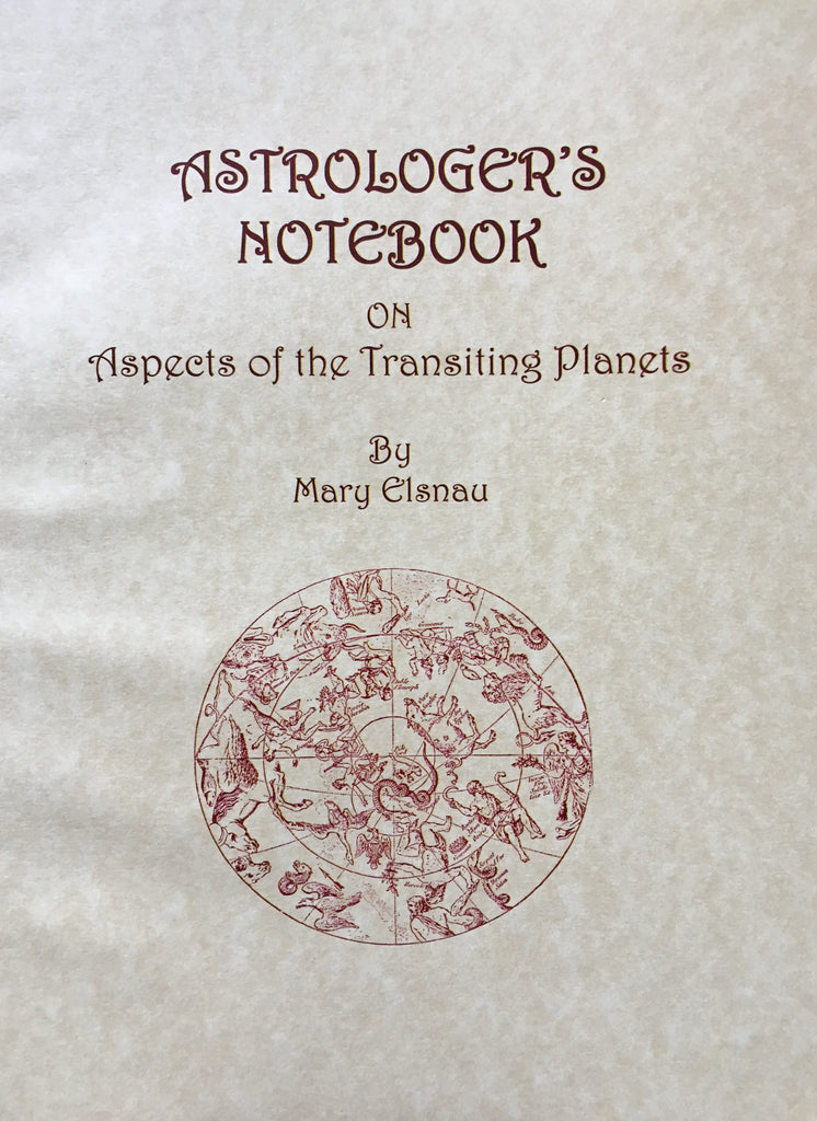 Astrologer's Notebook on Aspects of Transiting Planets by Mary Elsnau