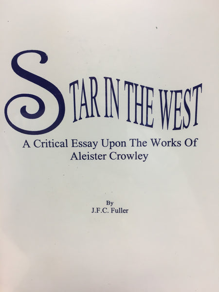 Star in the West by J.F.C. Fuller Works of Aleister Crowley