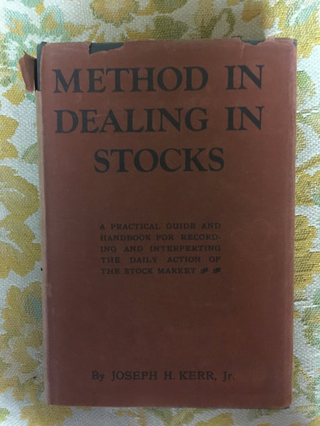 Method In Dealing In Stocks by Joseph H. Kerr Jr