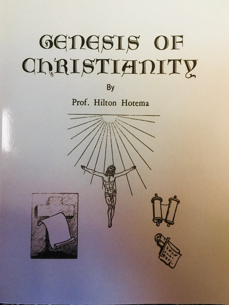 Genesis of Christianity by Prof. Hilton Hotema