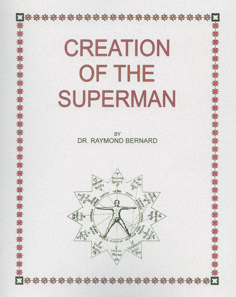 Creation of the Superman by Dr. Raymond W. Bernard