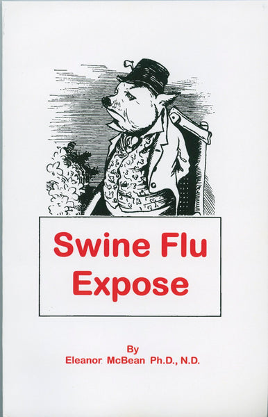 Swine Flu Expose by Eleanor McBean Ph.D-softcover