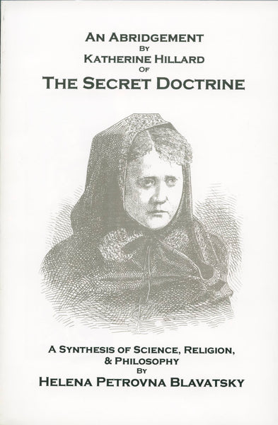 An Abridgement By Katherine Hillard of The Secret Doctrine - HP Blavatsky