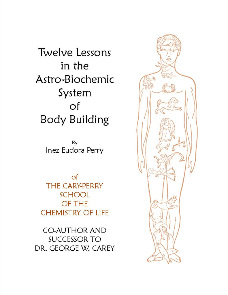 Twelve Lessons In the Astro-Biochemic System Of Body Building