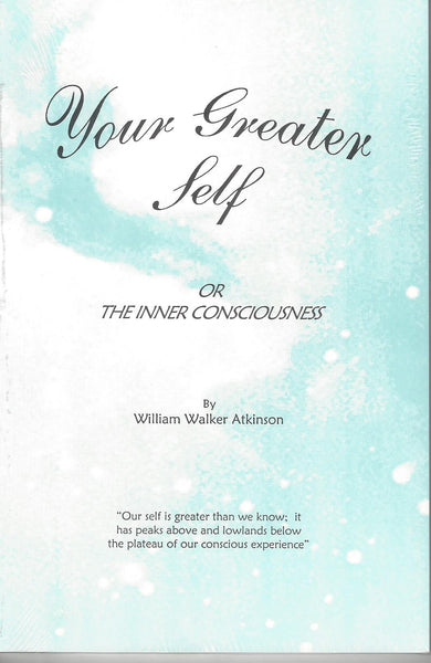 Your Greater Self: The Inner Consciousness