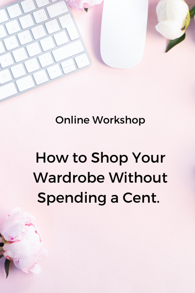 Online Workshop: How to shop your wardrobe without spending a cent