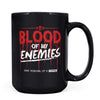 Blood of my Enemies - 11oz/15oz Black Mug-Coffee Mug-CustomCat-15oz Mug-Black-