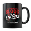 Blood of my Enemies - 11oz/15oz Black Mug-Coffee Mug-CustomCat-11oz Mug-Black-