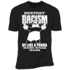 Destroy Racism Like a Panda - T-Shirt-T-Shirt-CustomCat-Men's T-Shirt-Black-S