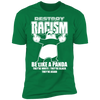 Destroy Racism Like a Panda - T-Shirt-T-Shirt-CustomCat-Men's T-Shirt-Kelly Green-S