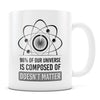 Doesn't Matter - 11oz/15oz White Mug-Coffee Mug-CustomCat-11oz Mug-White-