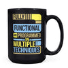 Fully Functional - 11oz/15oz Black Mug-Coffee Mug-CustomCat-15oz Mug-Black-