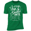 Fun and Games Until Act II - T-Shirt-T-Shirt-CustomCat-Men's T-Shirt-Kelly Green-S
