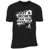 Got a Secret - T-Shirt-T-Shirt-CustomCat-Men's T-Shirt-Black-S