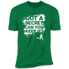 Got a Secret - T-Shirt-T-Shirt-CustomCat-Men's T-Shirt-Kelly Green-S