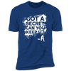 Got a Secret - T-Shirt-T-Shirt-CustomCat-Men's T-Shirt-Royal Blue-S
