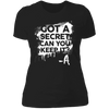 Got a Secret - T-Shirt-T-Shirt-CustomCat-Women's T-Shirt-Black-X-Small